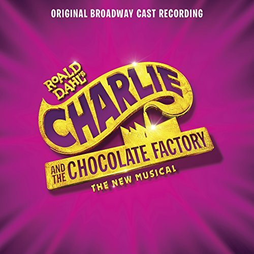 Original Broadway Cast Recording Roald Dahl's Charlie and the Chocolate Factory