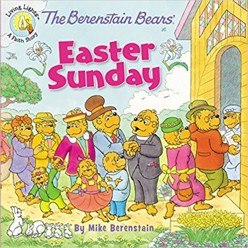 Easter: Read, Watch and Listen by The He Said She Said Experience- The Berenstain Bears' Easter Sunday
