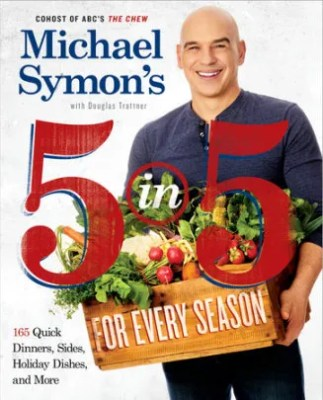 Michael Symon's 5 in 5 For Every Season- Book Review