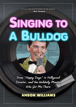 Singing to a Bulldog by Anson Williams- NetGalley Reads March 2017