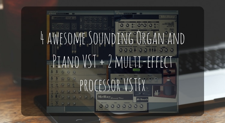 Download Virtual Instrument and VSTFX Piano Organ and processor