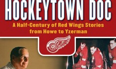 """Book Review- """"Hockeytown Doc"""" Gives Readers Rare Perspective"""
