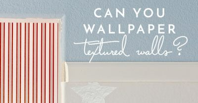 Can You Wallpaper Textured Walls? | The Homes I Have Made