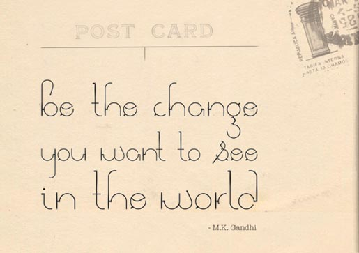 Gandhi Be the Change you Want to See