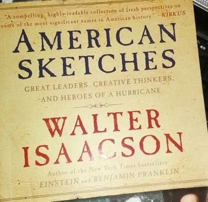 Review: American Sketches: Great Leaders, Creative Thinkers, and Heroes of a Hurricane, Walter Isaacson