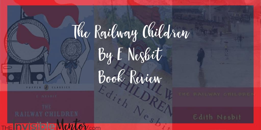 The Railway Children By E Nesbit Book Review