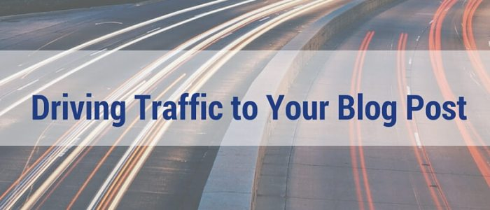 Driving Traffic to Your Blog Post