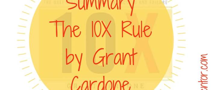 Summary: The 10X Rule by Grant Cardone