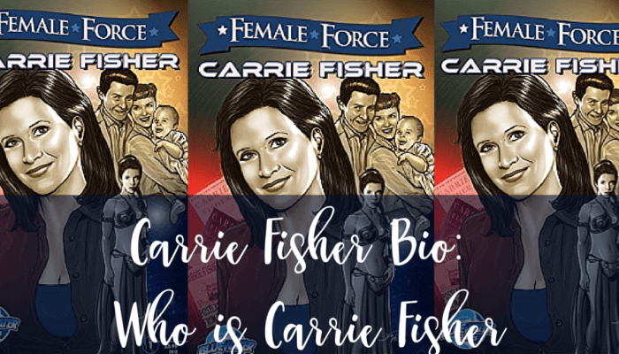 Carrie Fisher Bio: Who is Carrie Fisher