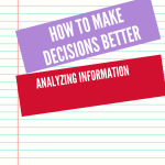 how to make decisions better, your information meaning, how to make a better decisions,
