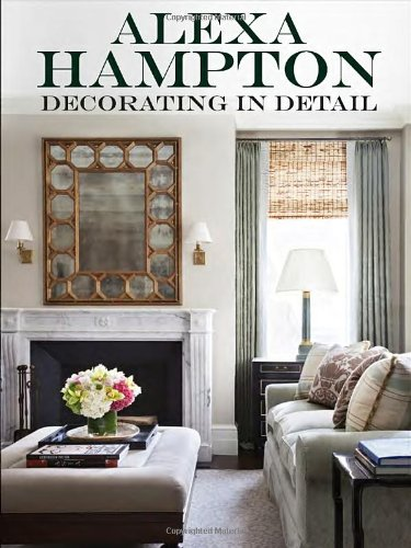 Alexa Hampton, Decorating in Detail