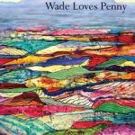 Penny Loves Wade, Wade Loves Penny by Caroline Woodward