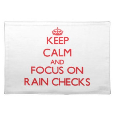 keep_calm_and_focus_on_rain_checks_placemat-rdf3da0aa1a6244bc804bc780e2a7b9e3_2cfku_8byvr_324