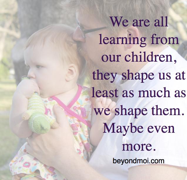 Children Shape Us
