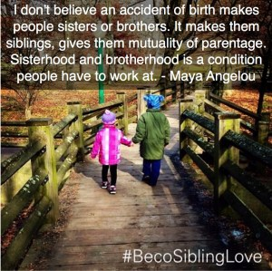 #BecoSiblingLove walk mayou quote