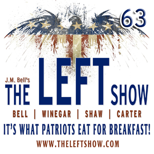 #63 – The LEFT Show – Gimme A Break