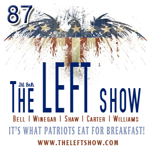 #87 – The LEFT Show – Election Eve Spectacular!