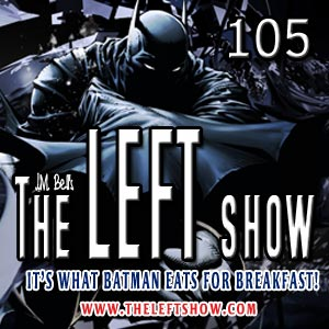 #105 – The LEFT Show – Percocet Rises
