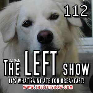 #112 – The LEFT Show – Black Celebration
