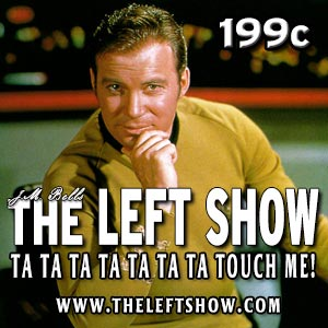 199c The LEFT Show – I've got to keep control.