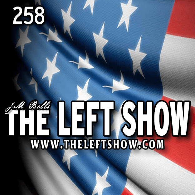 258 The LEFT Show – #Blessed