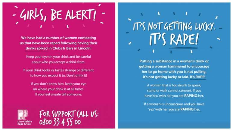 The campaign posters Lincolnshire Rape Crisis will use to raise awareness or date rape.