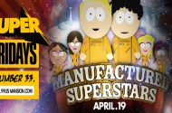 Manufactured Superstars at Mansion Friday April 19th