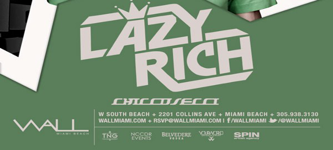 Lazy Rich at Wall Lounge Miami April 26th header