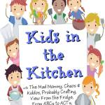 Kids In The Kitchen!