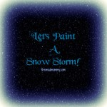 Let's Paint A Snow Storm!
