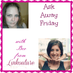 Ask Away Friday with Linkouture!