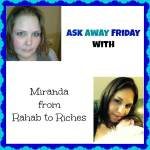 Ask Away Friday with Rahab to Riches!