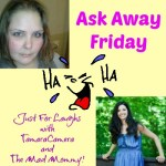 Ask Away Friday: Just For Laughs!