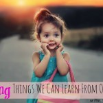Amazing Things We Can Learn From Our Kids