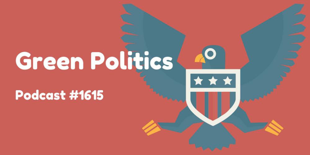 1615-the-many-shades-of-green-green-politics-header