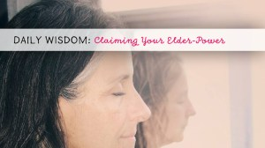 Menopause Wisdom: Claiming Your Power as an Elder