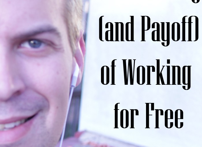 The Payoff (and Price) of Working for Free