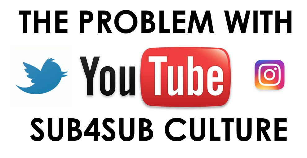 The Problem with Sub4Sub Culture