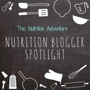 The Nutrition Adventure Nutrition Blogger Spotlight