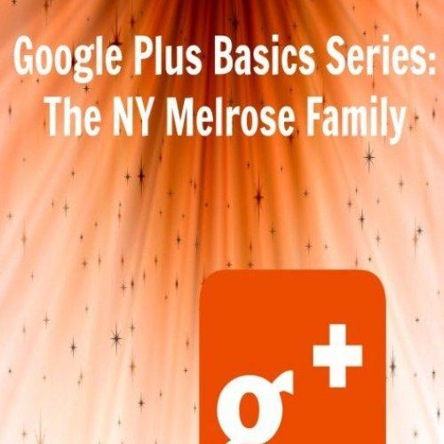 Google Plus Basics Series