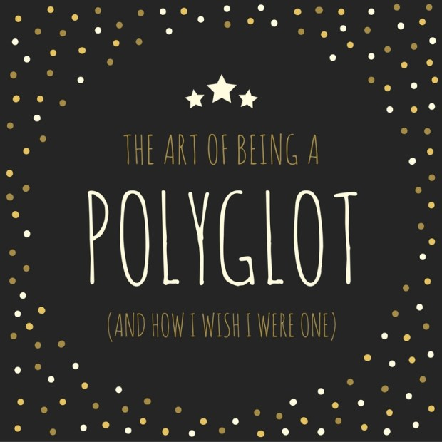 THE art of being a polyglot