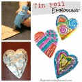 Tin Aluminum Foil Embossing - Painted embossed hearts. Pretty kid's arts &crafts projects for kids.,