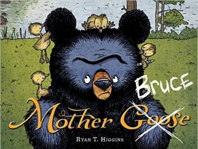 Mother Bruce by Ryan T Higgins - funny books for preschoolers