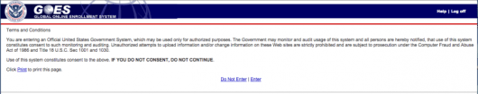 CBP asks that you only enter the GOES system if you consent to possible government monitoring of your application