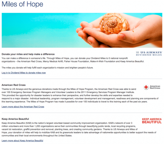 "US Airways allows you to donate Dividend Miles to various organizations through their ""Miles for Hope"" site."