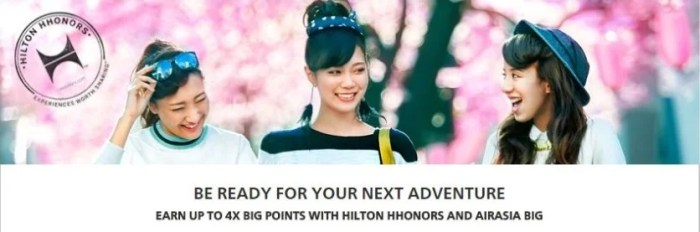 Get 4x AirAsia Big points for Hilton HHonors stays.