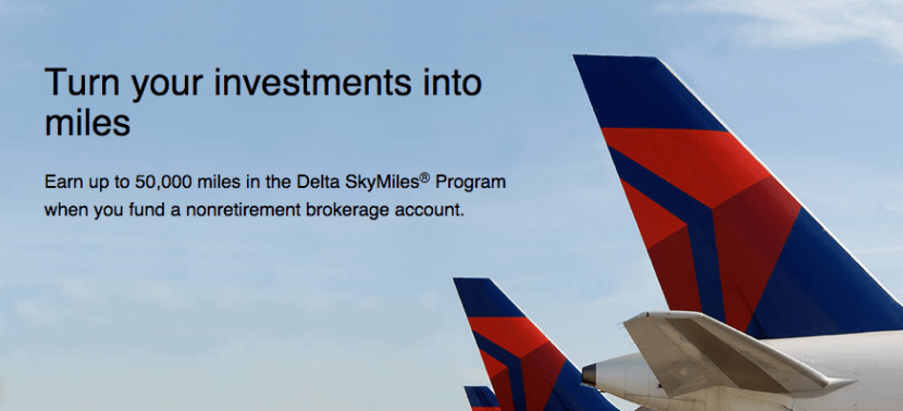 You may be able to earn up to 50,000 Delta miles for creating and funding a new Fidelity account.