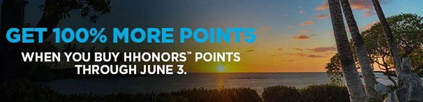 Buy Hilton HHonors points with a 100% bonus.