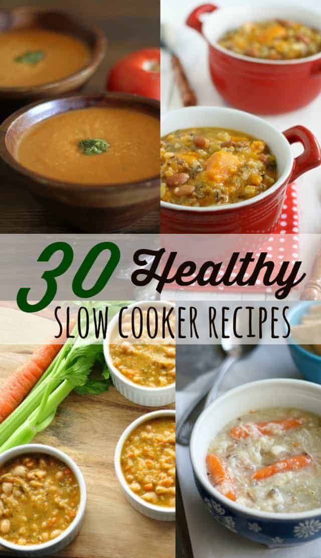 30 Healthy Slow Cooker Recipes - Easy crockpot recipes using whole foods.