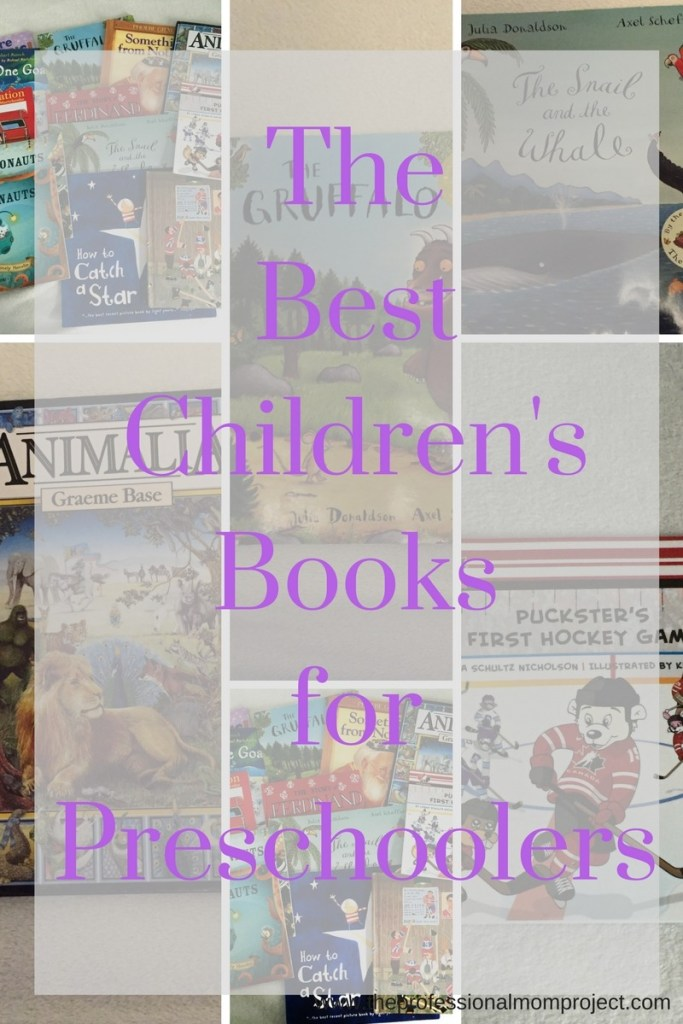 A list of some of the best children's books for preschoolers from The Professional Mom Project